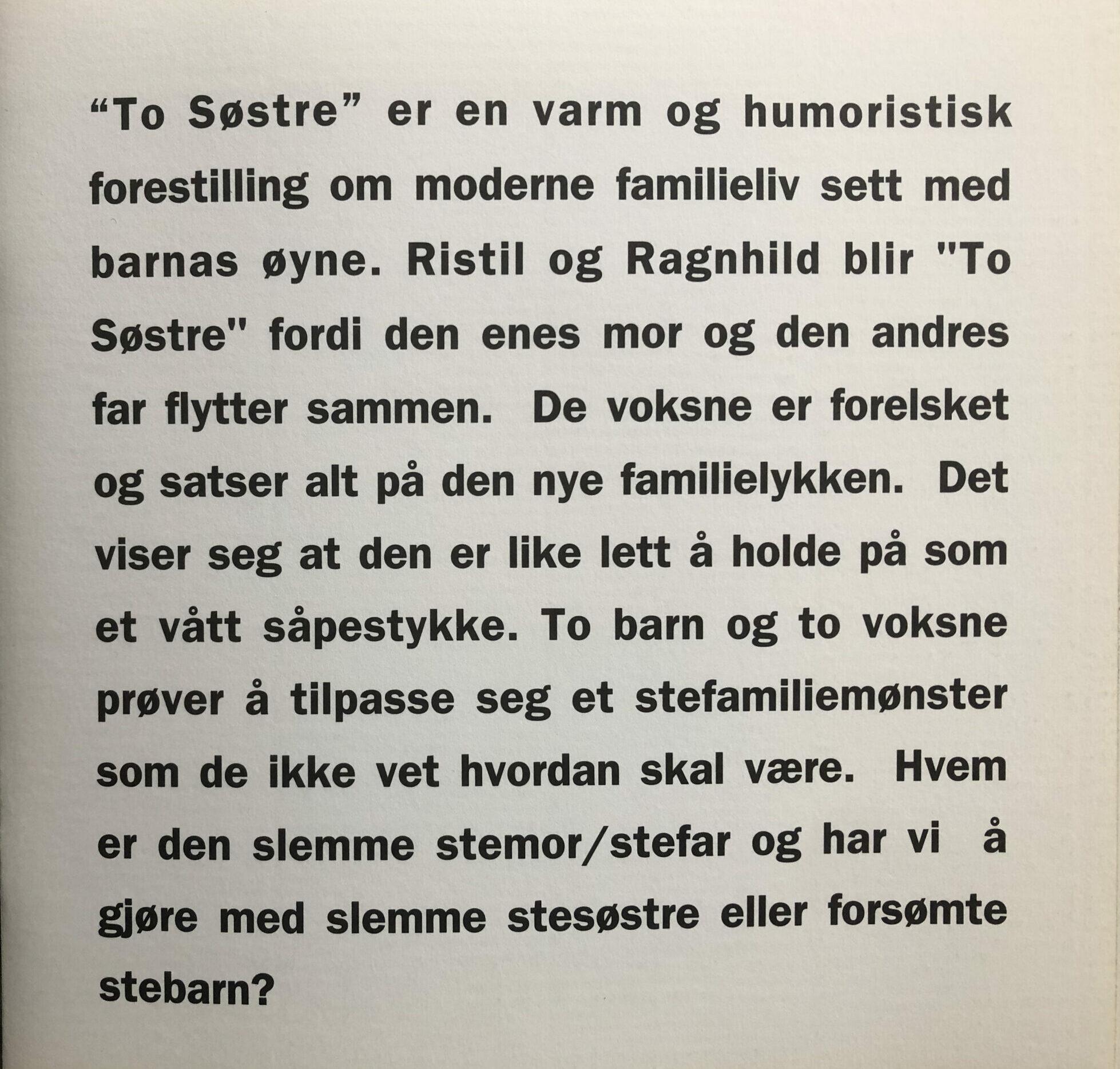 Tekst fra programmet To søstre Totalteatret